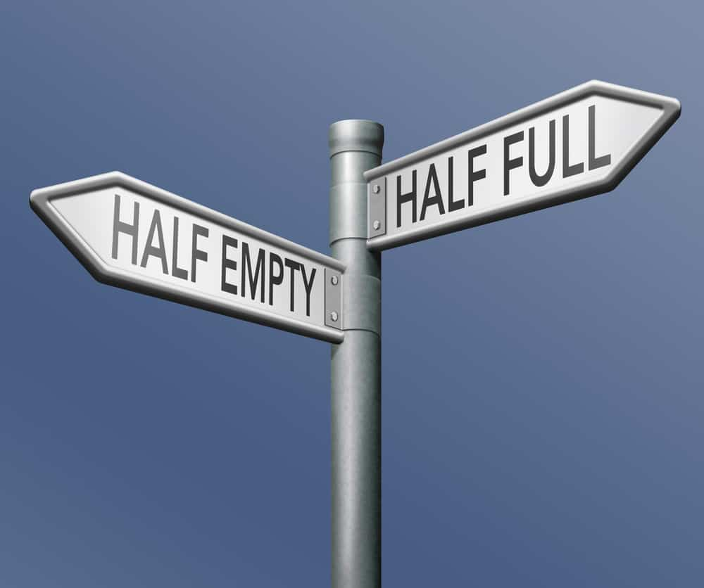 Are you a half full or half empty kind of person? Which do you choose to dwell on: the positive things or the negative?