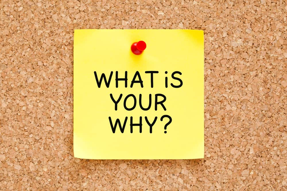 Have you thought deeply about what it is that gets you out delivering? What is your why?