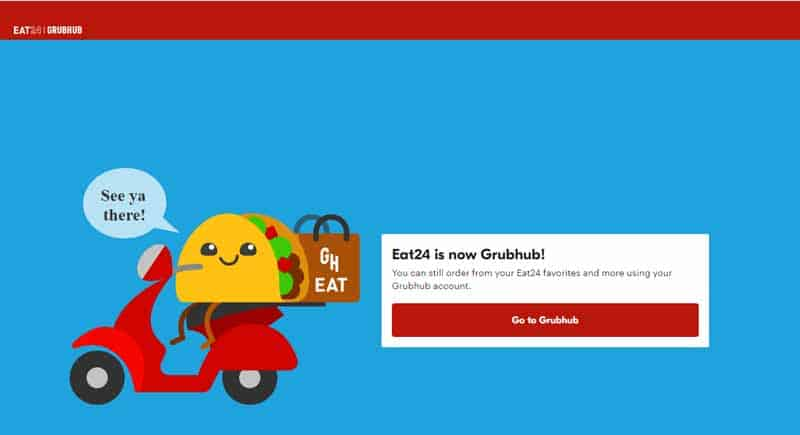 "Eat24 home page stating ""Eat24 is now Grubhub"" and directing visitors to Grubhub site"