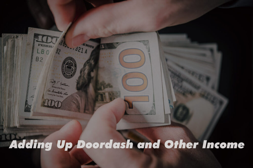 """Two hands counting a large stack of money with label """"Adding up Doordash and Other Income."""""""
