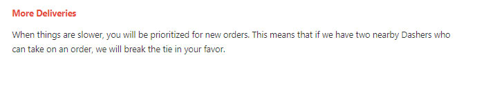 """Screenshot from Doordash top dasher page reading:  """"More Deliveries. When things are slower, you will be prioritized for new orders. This means that if we have two nearby Dashers who can take an order, we will break the tie in your favor."""""""